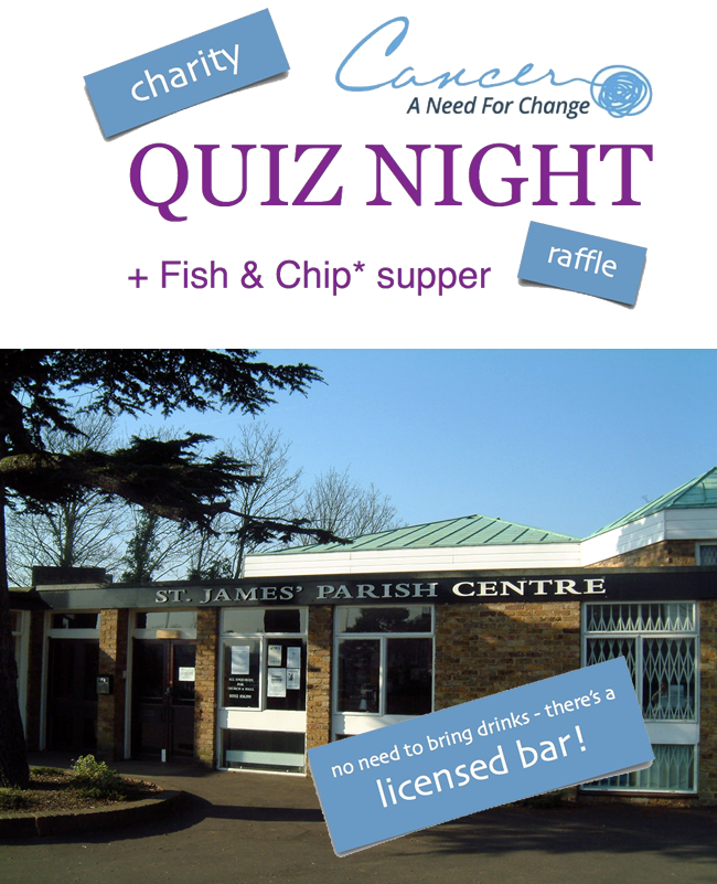 Quiz Night + Fish & Chip Supper at St James Parish Centre Weybridge Surrey: Event for Cancer, A Need For Change Charity